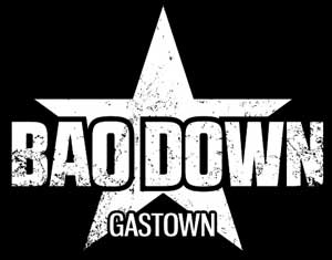 Bao Down Gastown - 12 Powel St. Vancouver