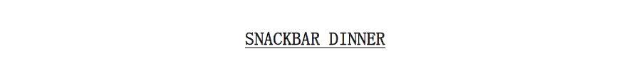 snackbar-dinner